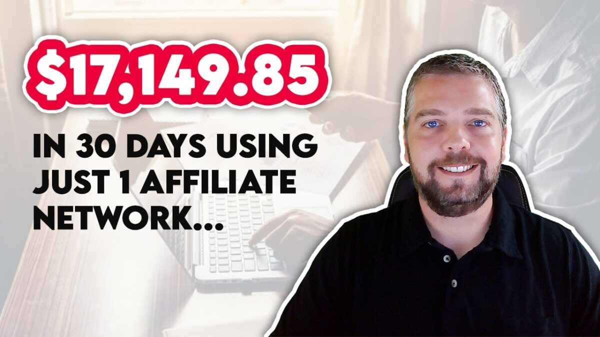 $17,149.85 In Affiliate Commissions in 30 Days   Make Money Affiliate Marketing