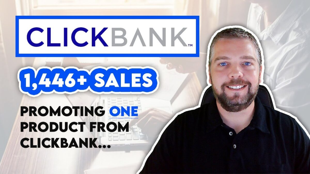 1,446 Clickbank Sales Promoting 1 Product   Clickbank Affiliate Marketing For Beginners