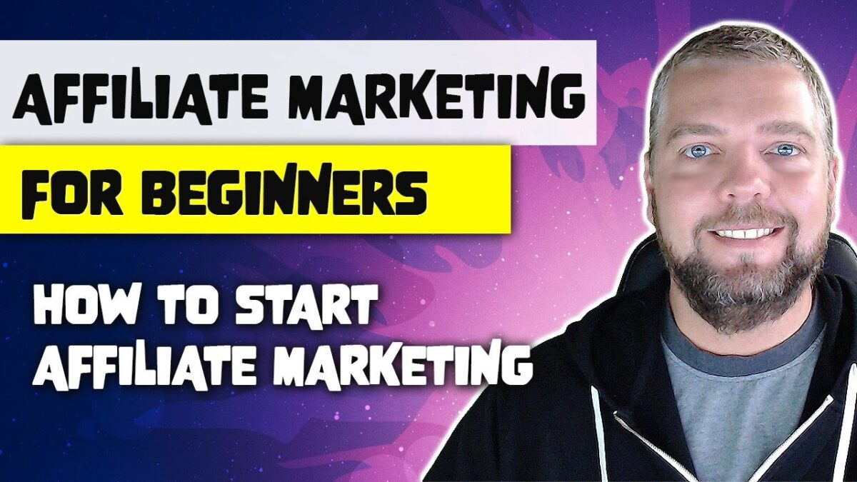 Affiliate Marketing For Beginners: How To Start Affiliate Marketing