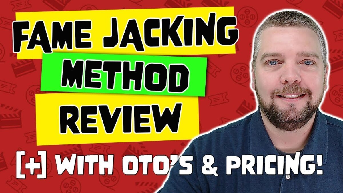 Fame Jacking Method Review WIth OTO & Pricing