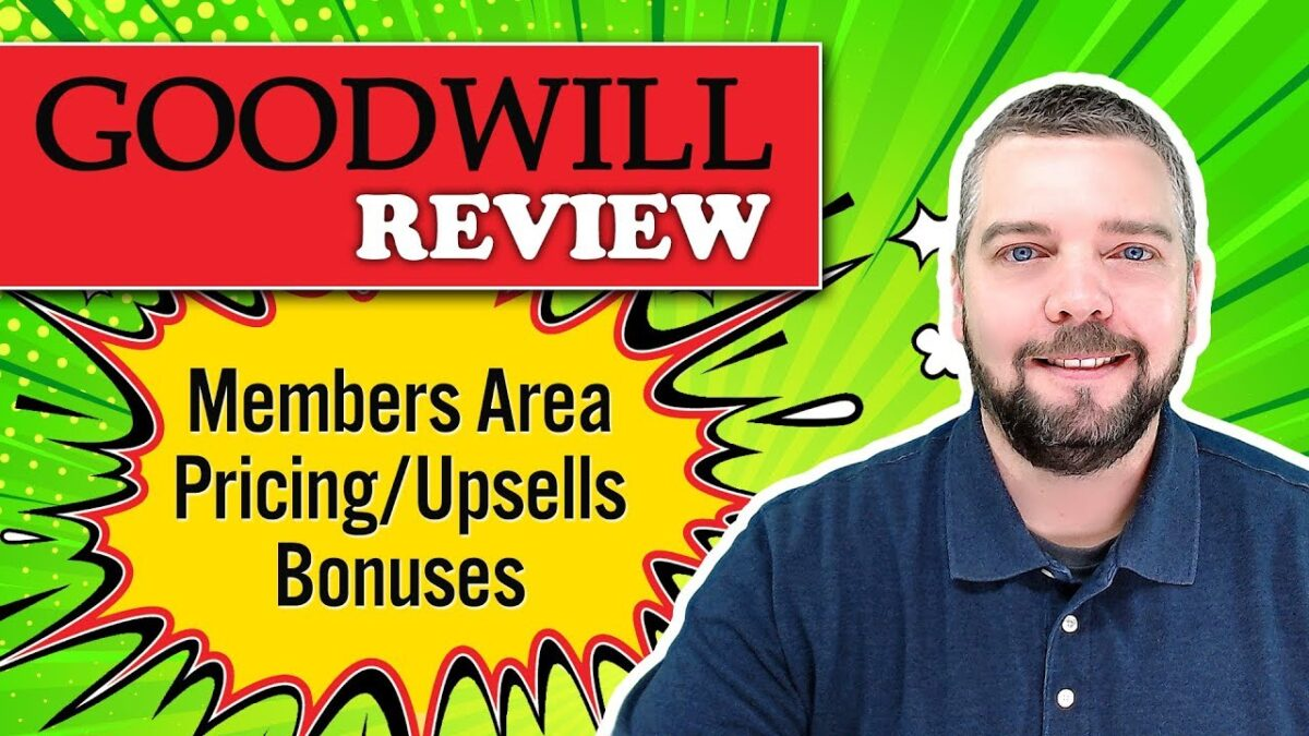 Goodwill Review With Walk-Through & Bonuses