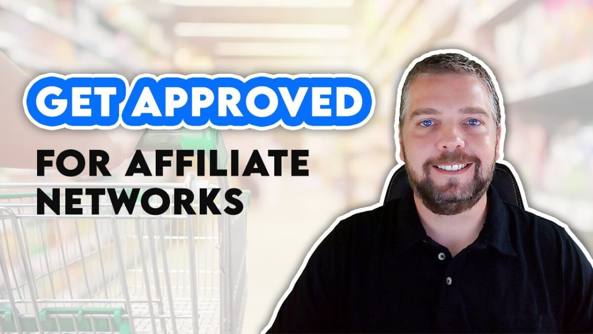 How To Get Approved For Affiliate Programs and Networks