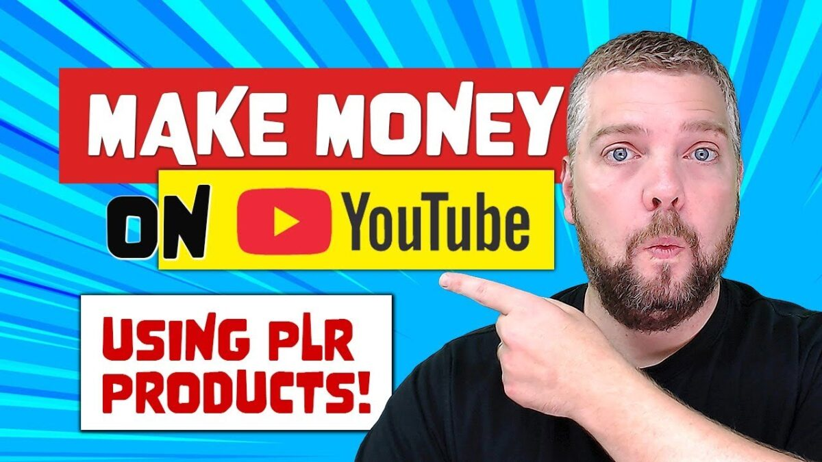 How To Make Money On YouTube With Other Peoples PLR Products