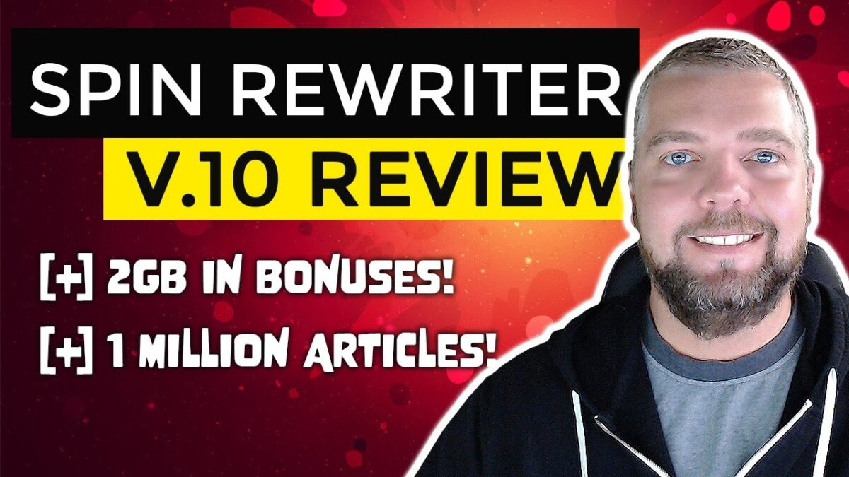 Spin Rewriter Review With HUGE Spin Rewriter 10 Bonuses